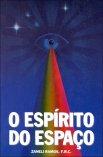 O Espirito do Espaço - Zaneli Ramos