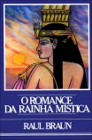 O Romance da Rainha Mística - Raul Braun