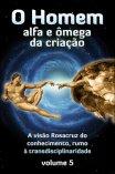 O Homem Alfa e Ômega da Criação, Vol 5