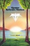 Algumas Reflexões Místicas - G. R. S. Mead - **