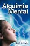 Alquimia Mental - Ralph M. Lewis