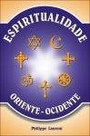 Espiritualidade, Oriente-Ocidente - Philippe Laurent