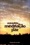 Minutos de Meditação e Paz - Paulo de Lacerda - **