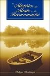 Os Mistérios da Morte e da Reencarnação - Philippe Deschamps