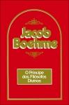 Jacob Boehme, O Principe dos Filósofos Divinos