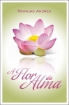 A Flor da Alma - Raymund Andrea
