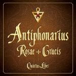 CD - Antiphonarius Rosae+Crucis, Quintus Liber
