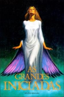 As Grandes Iniciadas - Hélène Bernard _**