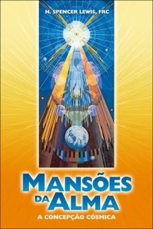 Mansões da Alma, A concepção cósmica - Harvey Spencer Lewis