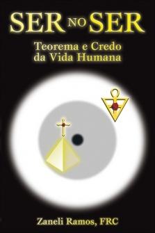 Ser no Ser, Teorema e Credo da Vida Humana - Zaneli Ramos
