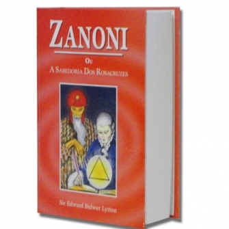 Zanoni ou a Sabedoria dos Rosacruzes - Sir Edward Bulwer Lytton