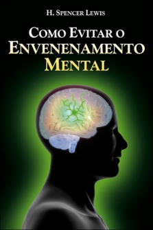 Como evitar o Envenenamento Mental - Harvey Spencer Lewis