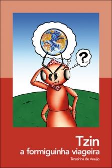 Tzin, a formiguinha viageira - Terezinha de Araújo
