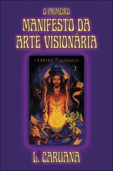 O Primeiro Manifesto Da Arte Visionária - L. Caruana