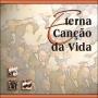 CD - Eterna Canção da Vida