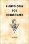 A Ontologia dos Rosacruzes - Serge Toussaint