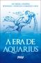 A Era de Aquarius - Ary Médici Arduíno e Rosângela A. G. Alves