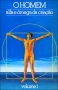 O Homem Alfa e Ômega da Criação, Vol 1 - **