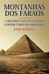 Montanhas dos Faraós - A História Não Contada dos Construtores das Pirâmides