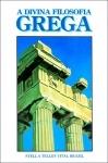 A Divina Filosofia Grega - Stella Telles Vital Brazil
