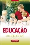Educação, uma alquimia sutil - Daniel Pierre