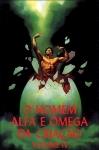 O Homem Alfa e Ômega da Criação, Vol 4 - **
