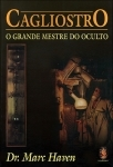 Cagliostro o grande mestre do oculto - Dr. Marc Haven