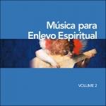CD - Música para Enlevo Espiritual Vol 2